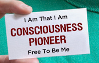 Consciousness Pioneer Consciousness Pioneers Life BY Design   Master New Energy